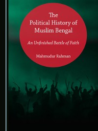 Cover The Political History of Muslim Bengal