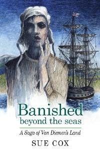 Cover Banished Beyond the Seas. A saga of Van Diemen's Land
