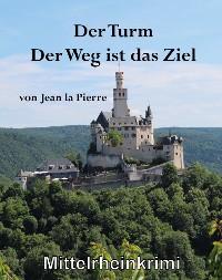 Cover Der Turm, der Weg ist das Ziel