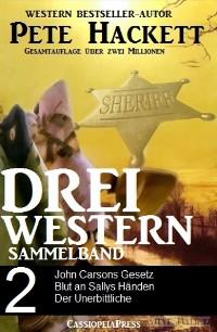 Cover Pete Hackett - Drei Western, Sammelband 2