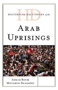 Cover Historical Dictionary of the Arab Uprisings