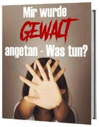 Cover Mir wurde Gewalt angetan - Was tun?