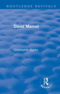 Cover Routledge Revivals: David Mamet (1985)