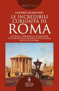 Cover Le incredibili curiosità di Roma
