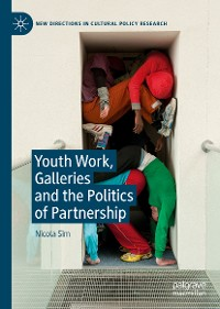 Cover Youth Work, Galleries and the Politics of Partnership