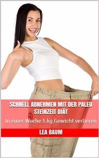 Cover Schnell abnehmen mit der Paleo Steinzeit Diät