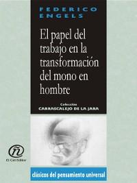 Cover El papel del trabajo en la transformación del mono en hombre