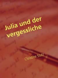 Cover Julia und der vergessliche Ex