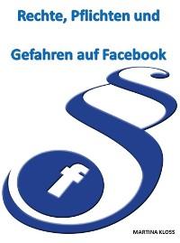 Cover Rechte, Pflichten und Gefahren auf Facebook