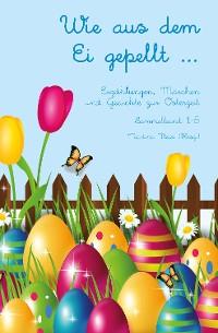 Cover Wie aus dem Ei gepellt ...