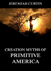 Cover Creation Myths of Primitive America
