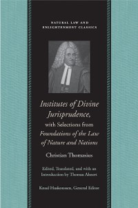 Cover Institutes of Divine Jurisprudence, with Selections from Foundations of the Law of Nature and Nations