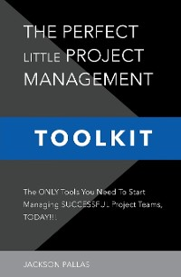 Cover THE PERFECT LITTLE PROJECT MANAGEMENT TOOLKIT