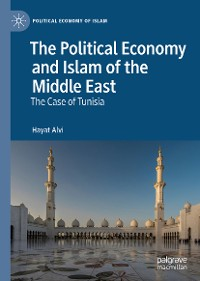 Cover The Political Economy and Islam of the Middle East