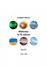 Cover Weltreise in 70 Jahren - Band I