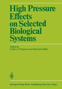 Cover High Pressure Effects on Selected Biological Systems