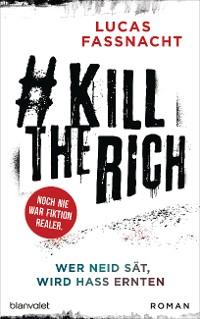 Cover #KillTheRich - Wer Neid sät, wird Hass ernten