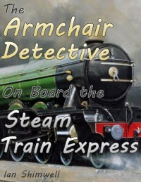 Cover Armchair Detective On Board the Steam Train Express