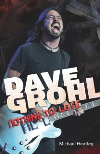 Cover Dave Grohl: Nothing to Lose (4th Edition)