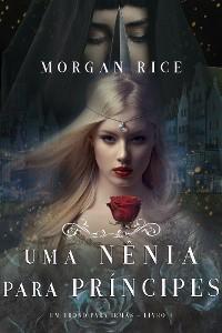 Cover Uma Nênia Para Príncipes (Um Trono para Irmãs—Livro Quatro)