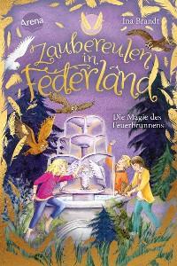 Cover Zaubereulen in Federland (2). Die Magie des Feuerbrunnens