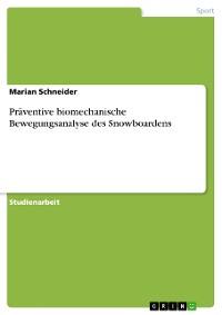 Cover Präventive biomechanische Bewegungsanalyse des Snowboardens