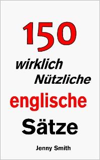 Cover 150 wirklich nützliche englische Sätze