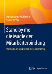 Cover Stand by me – die Magie der Mitarbeiterbindung