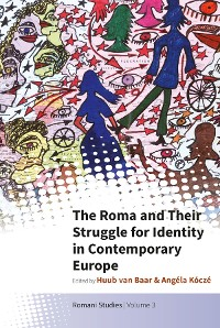 Cover The Roma and Their Struggle for Identity in Contemporary Europe