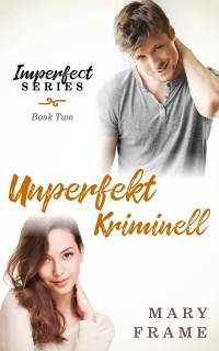 Cover Unperfekt Kriminell