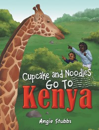 Cover Cupcake and Noodles Go to Kenya