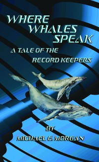 Cover Where Whales Speak, A Tale of the Record Keepers
