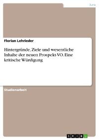 Cover Hintergründe, Ziele und wesentliche Inhalte der neuen Prospekt-VO. Eine kritische Würdigung