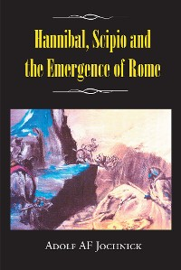 Cover Hannibal, Scipio and the Emergence of Rome