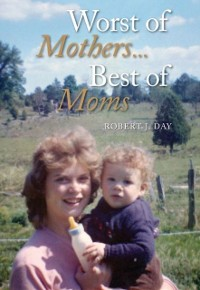 Cover Worst of Mothers...Best of Moms