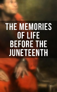 Cover The Memories of Life Before the Juneteenth