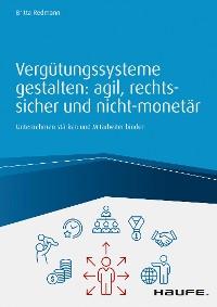Cover Vergütungssysteme gestalten: agil, rechtssicher und nicht-monetär
