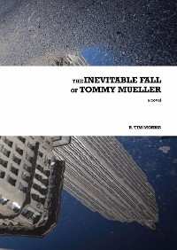 Cover The Inevitable Fall of Tommy Mueller
