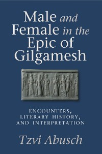 Cover Male and Female in the Epic of Gilgamesh