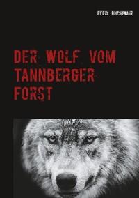 Cover Der Wolf vom Tannberger Forst