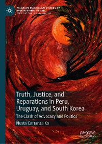 Cover Truth, Justice, and Reparations in Peru, Uruguay, and South Korea