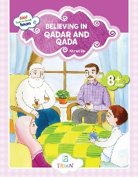 Cover Akif Learns About Iman - Believing in Qadar and Qada