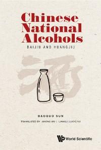 Cover Chinese National Alcohols: Baijiu And Huangjiu