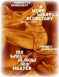 Cover A Very Warped Secretary (Illustrated Edition) - His Wife Is Now His Master