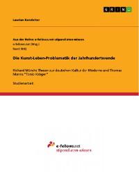 Cover Die Kunst-Leben-Problematik der Jahrhundertwende