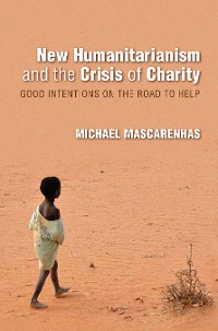Cover New Humanitarianism and the Crisis of Charity