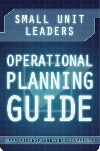 Cover Small Unit Leaders Operational Planning Guide