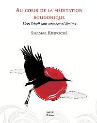 Cover Au cœur de la meditation bouddhique
