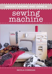 Cover Understanding and Using A Sewing Machine