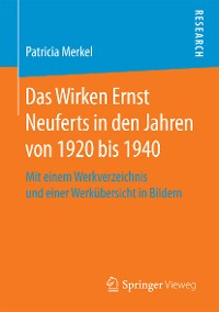 Cover Das Wirken Ernst Neuferts in den Jahren von 1920 bis 1940